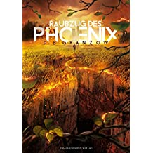 Raubzug des Phoenix: Band 1 der Raubzug-Trilogie