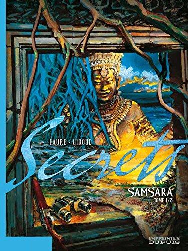 Secrets, Samsara - tome 1 - Secrets, Samsara, tome 1