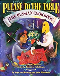 Please to the Table: The Russian Cookbook by Anya Von Bremzen (1990-12-02)