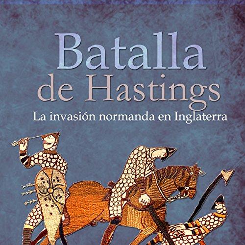 La Batalla de Hastings [The Battle of Hastings]  Audiolibri