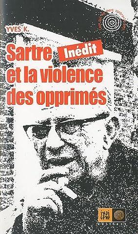 Le Vent De La Violence - Sartre et la violence des
