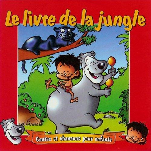 Le Livre de la Jungle - Contes et Chanson pour Enfants de Les Conteurs & Chanteurs