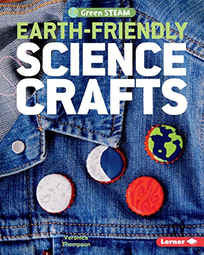 Earth-Friendly Science Crafts (Green STEAM) (English Edition)