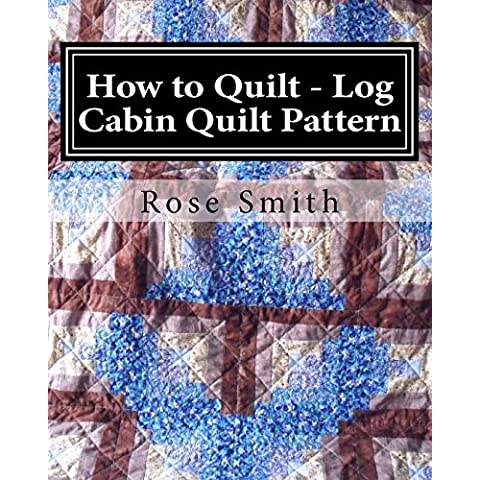 How to Quilt: Log Cabin Quilt Pattern: