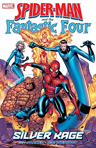 Spider-Man And The Fantastic Four: Silver Rage TPB (Spider-Man (Graphic Novels)) by Mike Wieringo (Artist), Jeff Parker (24-Oct-2007) Paperback