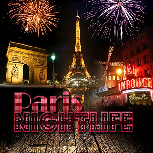Paris Nightlife - Pianobar Music, Restaurant Music for Dinner Party, Background Music for Romantic Night & Intimate Moments, Candle Light Dinner for Two, Eiffel Tower, Cafe Paris, Wine Bar -