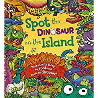 Spot the Dinosaur on the Island: Packed with Things to Spot and Facts to Discover