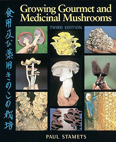 Growing Gourmet & Medicinal Mush por Paul Stamets