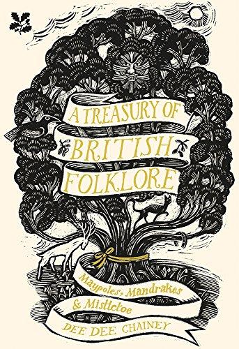 A Treasury of British Folklore: Maypoles, Mandrakes & Mistletoe par Dee Dee Chainey