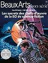 Beaux Arts Magazine, Hors-série : Les secrets des chefs d'oeuvre de la BD de science-fiction par Beaux Arts Magazine
