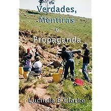 Verdades, Mentiras e Propaganda (Portuguese Edition)