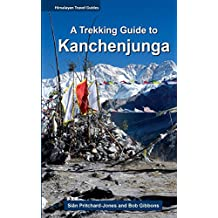 A Trekking Guide to Kanchenjunga (Himalayan Travel Guides Book 1)
