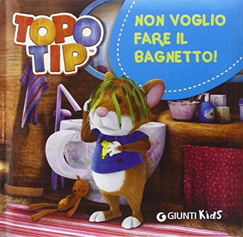Topo Tip. Non voglio fare il bagnetto!