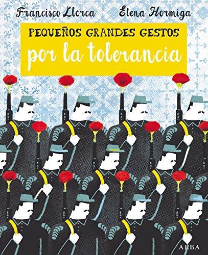 Pequeños Grandes Gestos por la tolerancia por Francisco Llorca