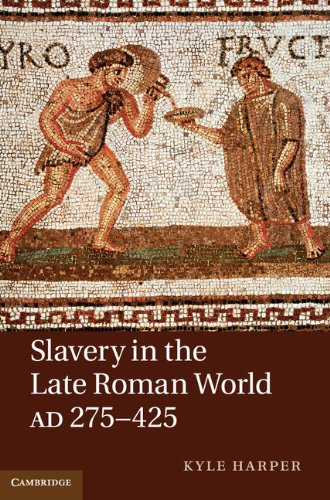 Slavery in the Late Roman World, AD 275-425 Hardback