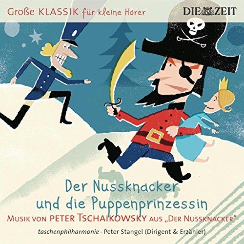 DIE ZEIT: Große Klassik für kleine Hörer: Peter Tschaikowsky – Der Nussknacker und die Puppenprinzessin