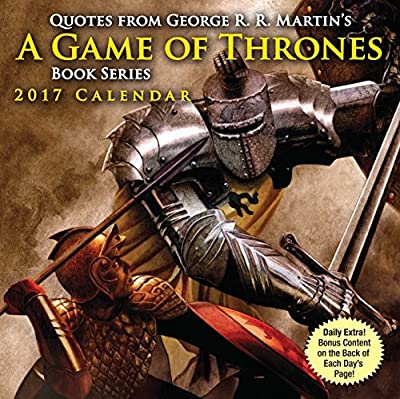 Quotes from George R.R. Martin's A Game of Thrones Book Series 2017 Day-to-Day Calendar