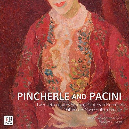 Pincherle e Pacini. Pittrici del Novecento a Firenze. Ediz. italiana e inglese