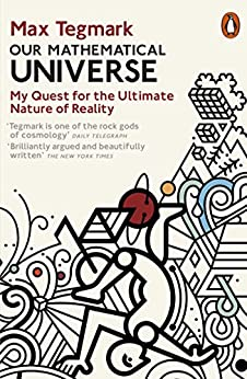 Our Mathematical Universe: My Quest for the Ultimate Nature of Reality von [Tegmark, Max]