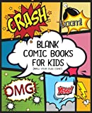 """Blank Comic Book for Kids: Create Your Own Comics Book,Comic Panel,For drawing your own comics, idea and design sketchbook,for artists of all levels 7.5x9.25"""": Volume 1"""