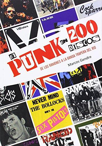 El punk en 200 discos : de los Ramones a La Banda Trapera del Río por Marcos Gendre Blanco