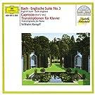 Bach: English Suite No.3; Capriccio BWV 922 / Transcriptions for Piano