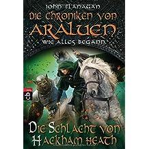 Die Chroniken von Araluen - Wie alles begann: Die Schlacht von Hackham Heath (Die Chroniken von Araluen - Wie alles begann (Ranger's Apprentice - The Early Years), Band 2)