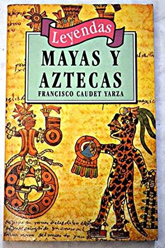 Leyendas Mayas Y Aztecas/Mayan and Aztec Legends par MANUEL YAÑEZ SOLANA