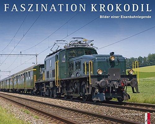 Faszination Krokodil - Bilder einer Eisenbahnlegende