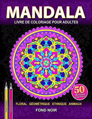 Mandala: Livre de coloriage anti-stress pour adultes en fond noir. Soulagement du stress, pour la meditation et relaxation par  Victoria Tchukalina, Natalia Skvortsova