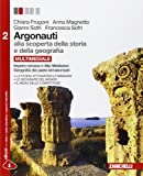 Argonauti. Alla scoperta della storia e della geografia. Per le Scuole superiori. Con e-book. Con espansione online: 2