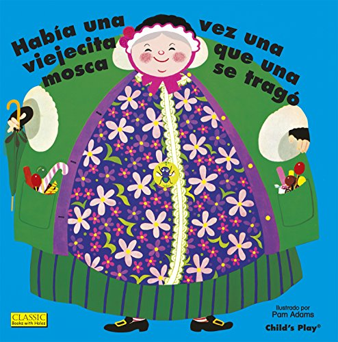 Había Una Vez Una Viejecita Que Una Mosca Se Tragó. (Classic Books with Holes Big Book)