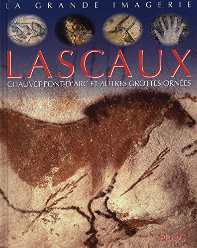 Lascaux, Chauvet-Pont-d'Arc et autres grottes ornes