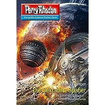 """Perry Rhodan 2871: Die Sextadim-Späher: Perry Rhodan-Zyklus """"Die Jenzeitigen Lande"""" (Perry Rhodan-Erstauflage)"""