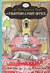 The Phantom of the Post Office (43 Old Cemetery Road) by Kate Klise (2012-05-01)