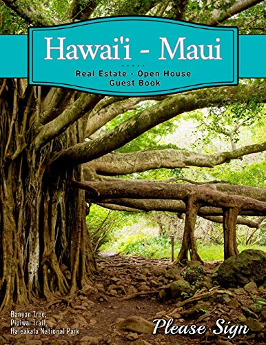 Hawai'i - Maui Real Estate Open House Guest Book: Spaces for guests' names, phone numbers, email addresses and Real Estate Professional's notes.