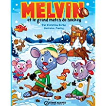 Melvin Et Le Grand Match de Hockey