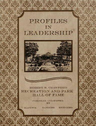 Profiles in Leadership: Robert W. Crawford Recreation & Park Hall of Fame (Sport Leisure Industries) por Robert W. Crawford