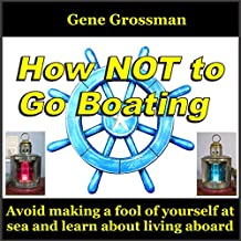 How Not to Go Boating: Avoid Making a Fool of Yourself at Sea
