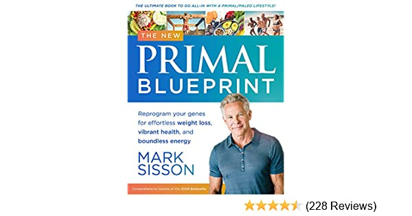The new primal blueprint reprogram your genes for effortless the new primal blueprint reprogram your genes for effortless weight loss vibrant health and boundless energy the definitive guide to living an awesome malvernweather Choice Image
