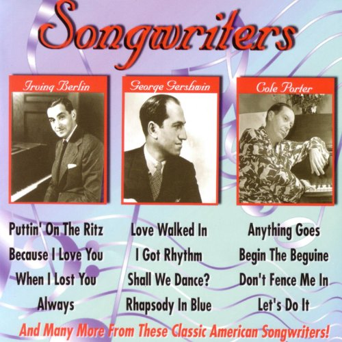 Songwriters - Irving Berlin, G...