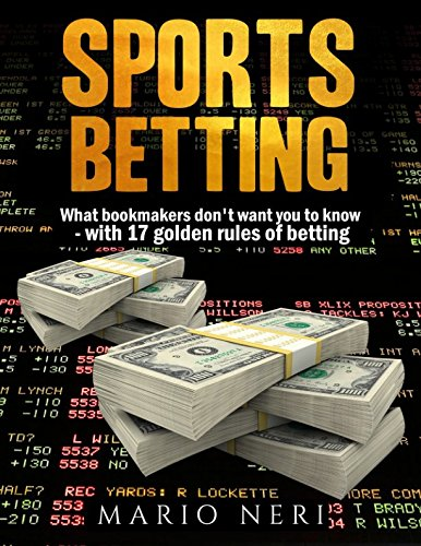 sports-betting-what-bookmakers-dont-want-you-to-know-with-17-golden-rules-of-betting