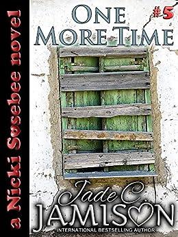 One More Time (Nicki Sosebee Series Book 5) (A Nicki Sosebee Novel) by [Jamison, Jade C.]