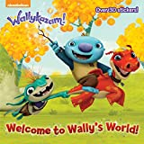 Welcome to Wally's World! (Wallykazam!) (Wallykazam: Pictureback)