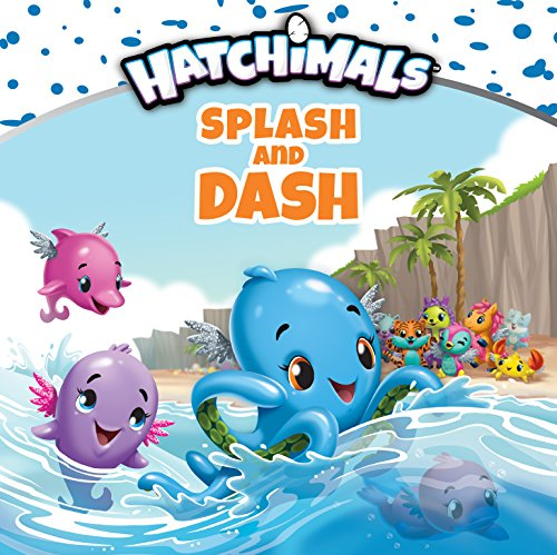 Splash and Dash (Hatchimals) (English Edition)