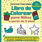 Libro de Colorear para Niños a partir de 2 años: Cuaderno de 100 dibujos para Colorear (lápices de colores, rotuladores y cra