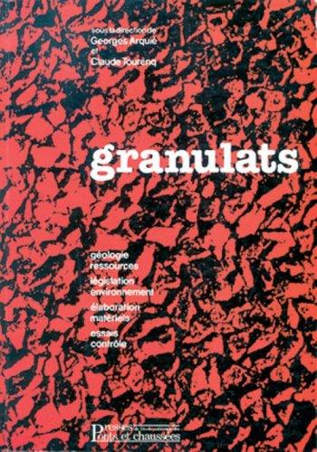 Granulats : Géologie, ressources, législation, environnement, élaboration, matériels, essais, contrôle par Arquie