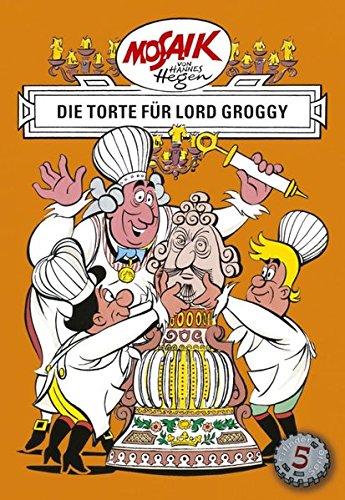 Mosaik von Hannes Hegen: Die Torte für Lord Groggy (Mosaik von Hannes Hegen - Erfinderserie)