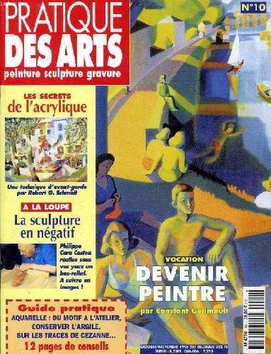 PRATIQUE DES ARTS, PEINTURE, SCULPTURE, GRAVURE, N° 10, OCT.-NOV. 1996 par COLLECTIF