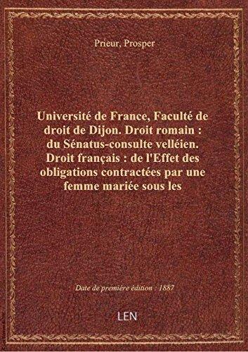 Université de France, Faculté de droit de Dijon. Droit romain : du Sénatus-consulte velléien. Droit